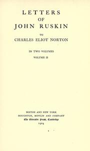 Cover of: Letters of John Ruskin to Charles Eliot Norton