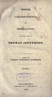 Cover of: Memoir, correspondence, and miscellanies: from the papers of Thomas Jefferson.