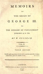 Memoirs of the reign of George III to the session of parliament ending A.D. 1793 by William Belsham
