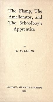 Cover of: The flamp ; The ameliorator ; and The schoolboy's apprentice