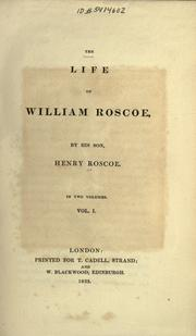 Cover of: The life of William Roscoe | Henry Roscoe