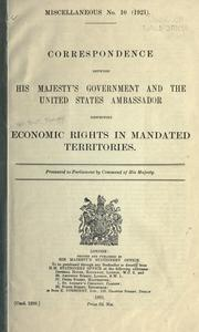 Cover of: Correspondence between His Majesty's government and the United States ambassador respecting economic rights in mandated territories ..