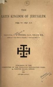 Cover of: The Latin kingdom of Jerusalem, 1099 to 1291 A.D