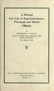 Cover of: A manual for use of superintendents, principals and school officials