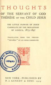Cover of: Thoughts of the servant of God, Thérèse of the Child Jesus: the Little flower of Jesus, Carmelite of the monastery of Lisieux, 1873-1897