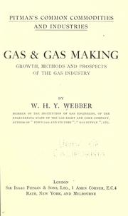 Cover of: Gas & gas making, growth, methods and prospects of the gas industry