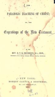 Cover of: The parabolic teaching of Christ, or, The engravings of the New Testament