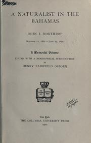 Cover of: A naturalist in the Bahamas, John I. Northrop, October 12, 1861-June 25, 1891