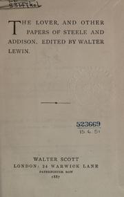 Cover of: The lover, and other papers of Steele and Addison: Edited by Walter Lewin.