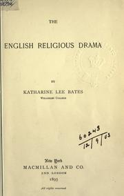 The English religious drama by Bates, Katharine Lee