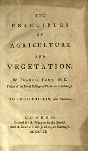 The principles of agriculture and vegetation by Francis Home
