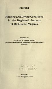 Cover of: Report on housing and living conditions in the neglected sections of Richmond, Virginia by Society for the Betterment of Housing and Living Conditions in Richmond.