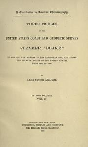 "Cover of: Three cruises of the United States Coast and Geodetic Survey steamer ""Blake"", in the Gulf of Mexico, in the Caribbean Sea, and along the Atlantic coast of the United States, from 1877 to 1880"