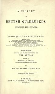 Cover of: A history of British quadrupeds : including the cetacea | Bell, Thomas