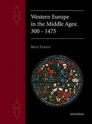 Cover of: Western Europe in the Middle Ages, 300-1475 | Tierney, Brian.