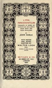 Cover of: Lyra innocentium: thoughts in verse on Christian children, their ways, and their privileges ..