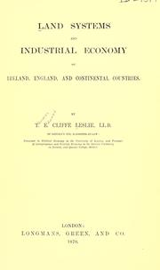 Cover of: Land systems and industrial economy of Ireland, England, and continental countries