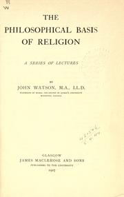 Cover of: The philosophical basis of religion: a series of lectures
