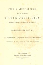 Cover of: Fac similes of letters from His Excellency George Washington, president of the United States of America, to Sir John Sinclair, bart., M.P. on agriculture and other interesting topics