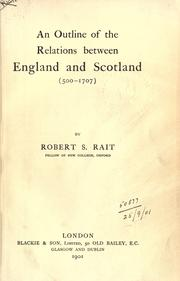 Cover of: An Outline of the Relations Between England And Scotland 500-1707