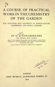 Cover of: A course of practical work in the chemistry of the garden