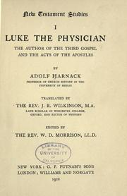 Cover of: Luke the physician: the author of the Third Gospel and the Acts of the Apostles