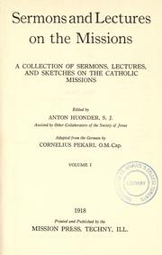 Cover of: Sermons and lectures on the missions | edited by Anton Huonder ; adapted from the German by Cornelius Pekari.