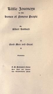 Cover of: Little journeys to the homes of good men and great: by Elbert Hubbard.
