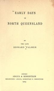 Cover of: Early days in North Queensland / #c by Edward Palmer