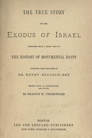 Cover of: The true story of the exodus of Israel: together with a brief view of the history of monumental Egypt