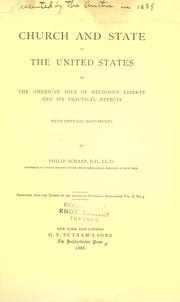 Cover of: Church and state in the United States: or, The American idea of religious liberty and its practical effects, with official documents