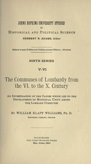 The communes of Lombardy from the VI. to the X. century by William Klapp Williams