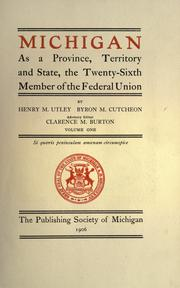Cover of: Michigan as a province, territory and state, the twenty-sixth member of the federal Union