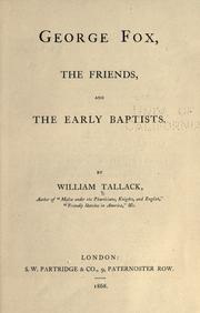 Cover of: George Fox, the Friends, and the early Baptists