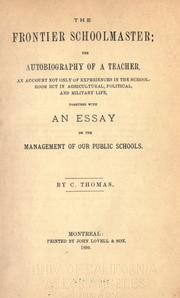 Cover of: The frontier schoolmaster: the autobiography of a teacher, an account not only of experiences in the schoolroom but in agricultural, political, and military life, together with an essay on the management of our public schools