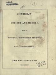 Cover of: Minstrelsy, ancient and modern | William Motherwell