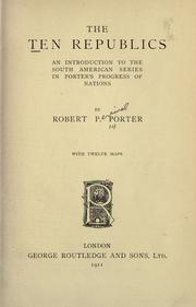 Cover of: The ten republics, an introduction to the South American series in Porter's progress of nations