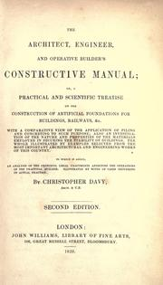 Cover of: The architect, engineer, and operative builder's constructive manual; or, A practical and scientific treatise on the construction of artificial foundations for buildings, railways, &c