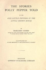 Cover of: The stories Polly Pepper told to the five little Peppers in the little brown house