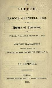 Cover of: The speech in the House of Commons on Tuesday the 13th of February, 1816, on certain transactions subsisting betwixt the public & the Bank of England, with an appendix
