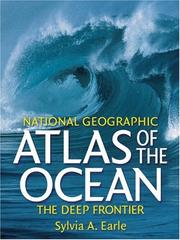 Cover of: National Geographic Atlas of the Ocean: The Deep Frontier