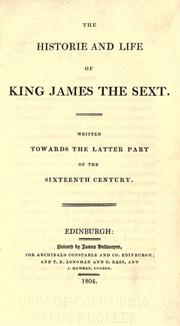 Cover of: The historie and life of King James the Sext |
