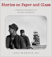 Stories on paper and glass : Pioneering photography at National Geographic