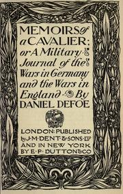 Cover of: Memoirs of a cavalier, or, A military journal of the wars in Germany and the wars in England: from the year 1632, to the year 1648