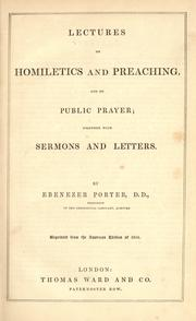 Cover of: Lectures on homiletics and preaching and on public prayer ; together with sermons and letters