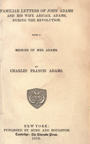 Cover of: Familiar letters of John Adams and his wife Abigail Adams, during the revolution
