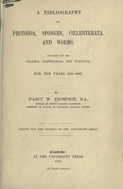 Cover of: A bibliography of Protozoa, sponges, Coelenterata, and worms, including also the Polyzoa, Brachiopoda and Tunicata, for the years 1861-1883