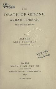The death of Oenone, Akbar's dream, and other poems by Alfred, Lord Tennyson