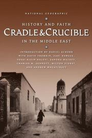 Cover of: Cradle and Crucible: History and Faith in the Middle East