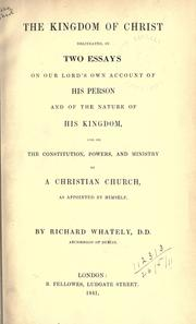 The kingdom of Christ by Richard Whately